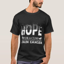hope for a cure brain cancer T-Shirt