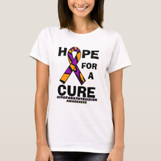 Hope For A Cure...Hypoparathyroidism T-Shirt