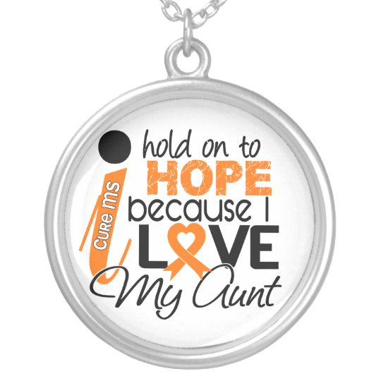 Hope For My Aunt Multiple Sclerosis MS Silver Plated Necklace