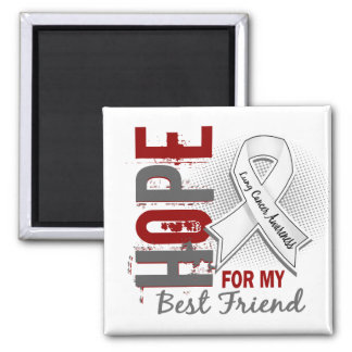 Hope For My Best Friend Lung Cancer Magnet