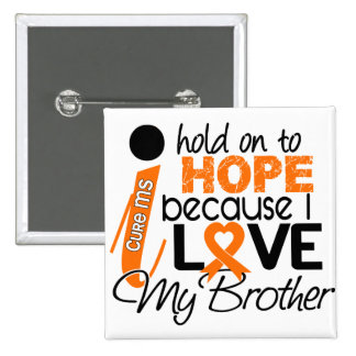 Hope For My Brother MS Multiple Sclerosis Pinback Button