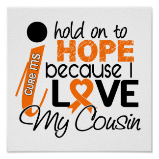 Hope For My Cousin Multiple Sclerosis MS Poster