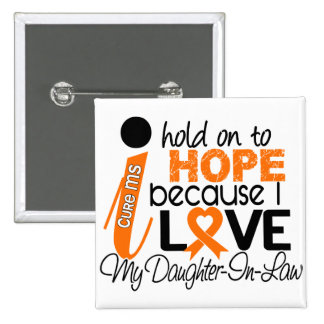Hope For My Daughter-In-Law MS Multiple Sclerosis Button