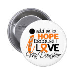 Hope For My Daughter Multiple Sclerosis MS Pinback Button