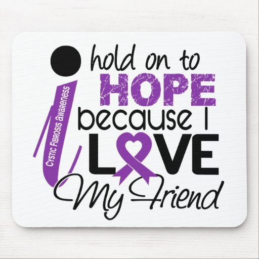 Hope For My Friend Cystic Fibrosis Mousepad