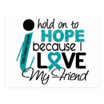 Hope For My Friend Ovarian Cancer Postcard