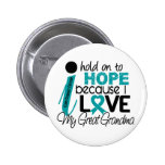 Hope For My Great Grandma Ovarian Cancer Pinback Buttons