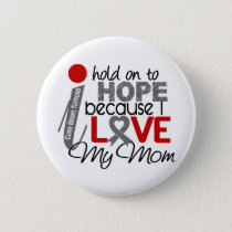 Hope For My Mom Brain Tumor Button