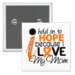 Hope For My Mom Multiple Sclerosis MS 2 Inch Square Button