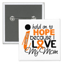 Hope For My Mom Multiple Sclerosis MS Button