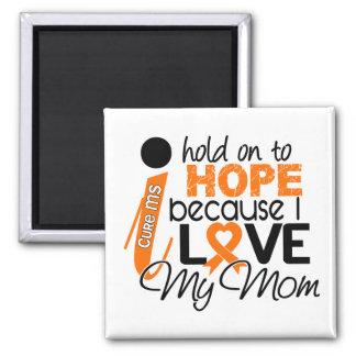 Hope For My Mom Multiple Sclerosis MS Fridge Magnets