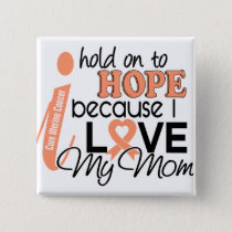 Hope For My Mom Uterine Cancer Pinback Button