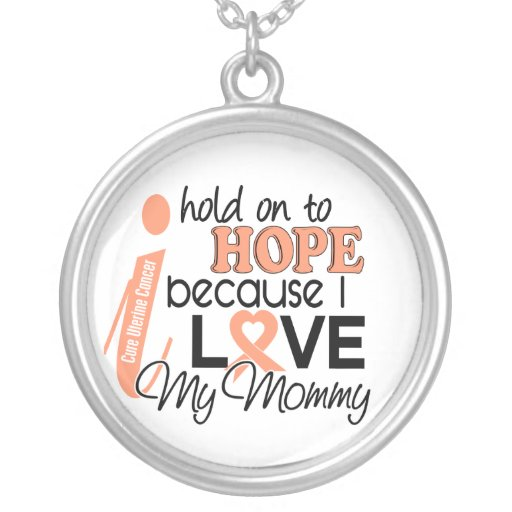 Hope For My Mommy Uterine Cancer Necklaces