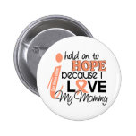 Hope For My Mommy Uterine Cancer Pins