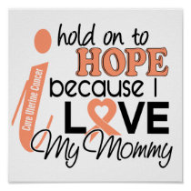 Hope For My Mommy Uterine Cancer Poster