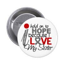 Hope For My Sister Brain Tumor Button