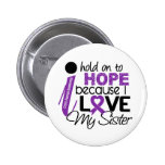 Hope For My Sister Cystic Fibrosis Pins
