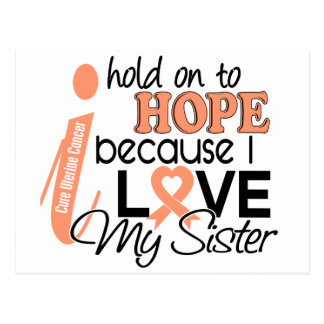 Hope For My Sister Uterine Cancer Postcard