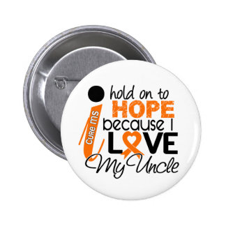 Hope For My Uncle MS Multiple Sclerosis 2 Inch Round Button