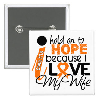 Hope For My Wife Multiple Sclerosis MS 2 Inch Square Button