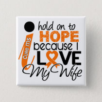 Hope For My Wife Multiple Sclerosis MS Button