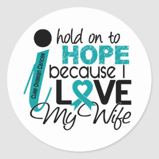 Hope For My Wife Ovarian Cancer Round Sticker