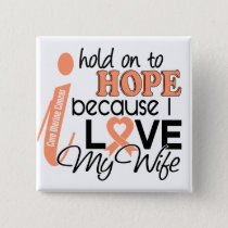 Hope For My Wife Uterine Cancer Pinback Button