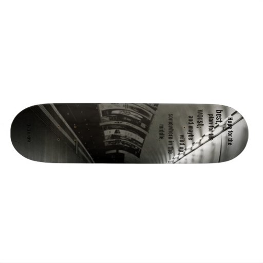 Hope for the, best.. - Customized Skateboard