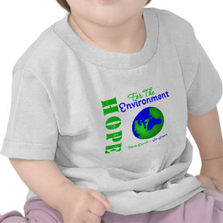 Hope For The Environment Save Earth Go Green T-shirts
