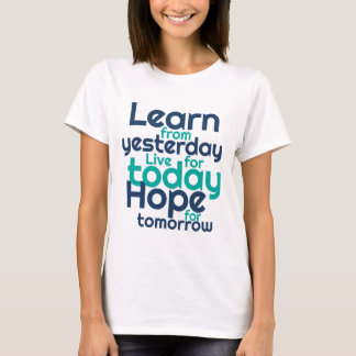 Hope for Tomorrow Inspirational Life Quote T Shirt