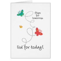 Hope for Tomorrow - Live for Today Card