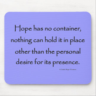 hope has no container mouse pad