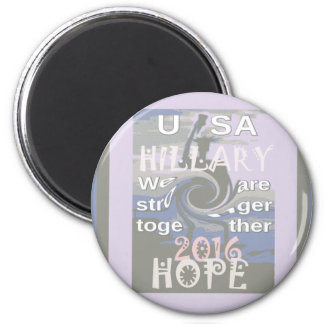 Hope  Hillary USA We Are Stronger Together Magnet