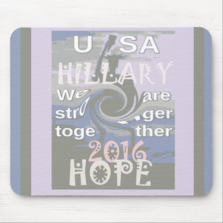Hope  Hillary USA We Are Stronger Together Mouse Pad