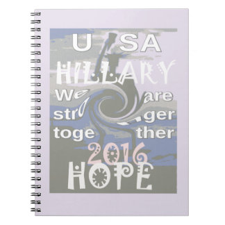 Hope  Hillary USA We Are Stronger Together Notebook