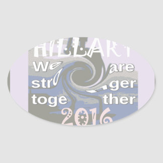 Hope  Hillary USA We Are Stronger Together Oval Sticker