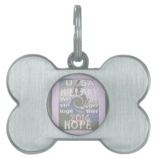 Hope  Hillary USA We Are Stronger Together Pet ID Tag