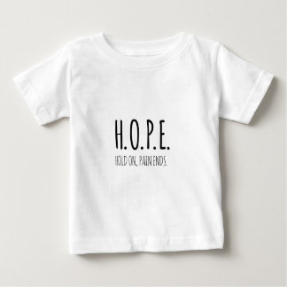 Hope Hold on pain ends.png Baby T-Shirt