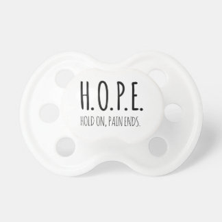 Hope Hold on pain ends.png Pacifier