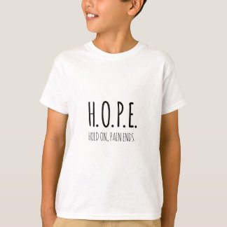 Hope Hold on pain ends.png T-Shirt