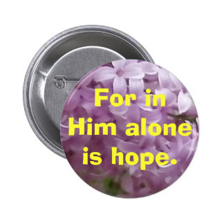 Hope in Him Pinback Button