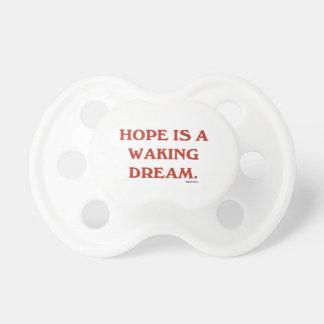 Hope Is A Waking Dream (maroon wisdom) Baby Pacifier