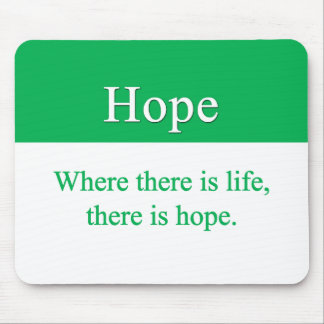 Hope is always an option mouse pad