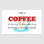 hope is coffee rectangular sticker