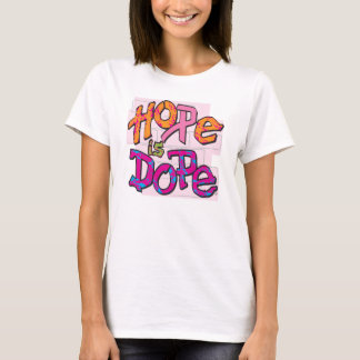 Hope Is Dope T-Shirt