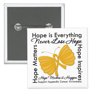 Hope is Everything - Appendix Cancer Awareness Pinback Button