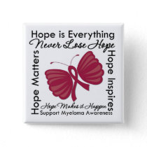 Hope is Everything - Multiple Myeloma Awareness Pinback Button