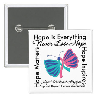 Hope is Everything - Thyroid Cancer Awareness Pinback Button