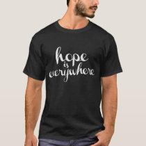 Hope is Everywhere - Men's Dark T-shirt