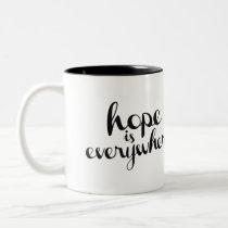 Hope is Everywhere - Mug